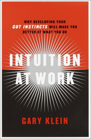9780385502887: Intuition at Work: Why Developing Your Gut Instincts Will Make You Better at What You Do