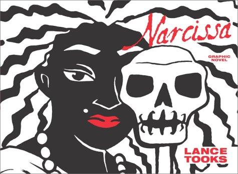 Narcissa: Grapnic Novel (Doubleday Graphic Novels): Tooks, Lance