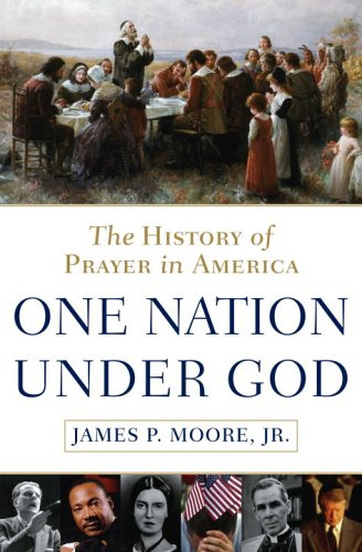 One Nation Under God: The History of: James P. Moore