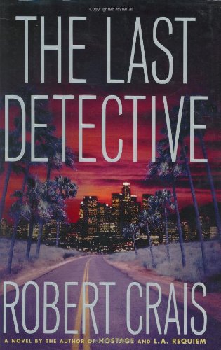 THE LAST DETECTIVE - signed: Crais Robert