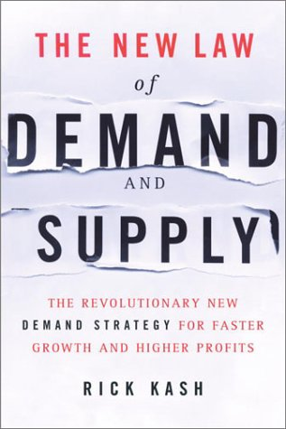 9780385504331: The New Law of Demand and Supply: The Revolutionary New Demand Strategy for Faster Growth and Higher Profits