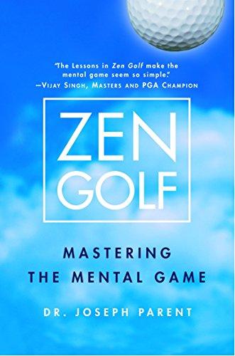Zen Golf: Mastering the Mental Game: Parent, Joseph