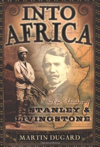 9780385504515: Into Africa: The Epic Adventures of Stanley and Livingstone