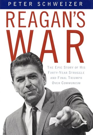 9780385504713: Reagan's War: The Epic Story of his Forty Year Struggle and Final Triumph Over Communism