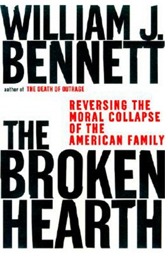 Broken Hearth: William J. Bennett