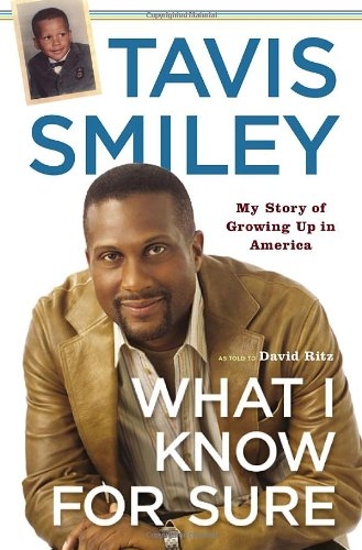 What I Know for Sure: My Story of Growing Up in America (SIGNED): Smiley, Tavis