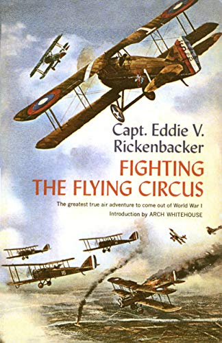 Fighting the Flying Circus: The Greatest True: Captain Eddie V.