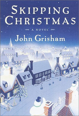 Skipping Christmas A Novel (SIGNED): Grisham, John