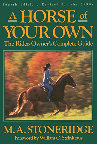 9780385505970: A Horse of Your Own: A Rider-Owner's Complete Guide