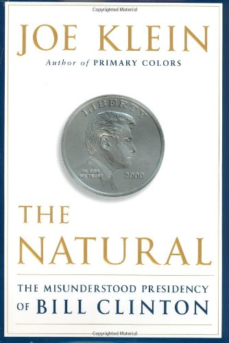 9780385506199: The Natural: The Misunderstood Presidency of Bill Clinton
