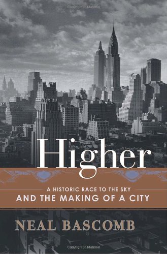9780385506601: Higher: A Historic Race to the Sky and the Making of a City