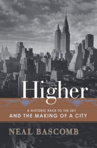 9780385506618: Higher : A Historic Race to the Sky and the Making of a City