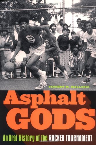 9780385506755: Asphalt Gods: An Oral History of the Rucker Tournament