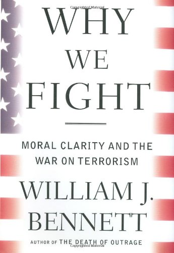 9780385506809: Why We Fight: Moral Clarity and the War on Terrorism