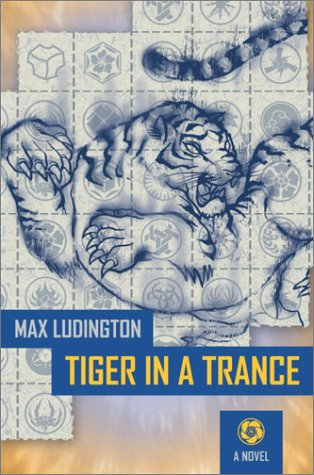 Tiger in a Trance: Ludington, Max