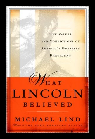 9780385507394: What Lincoln Believed: The Values and Convictions of America's Greatest President