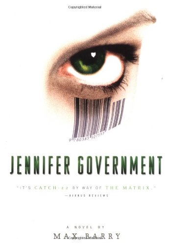 Jennifer Government: A Novel (Signed First Edition): Barry, Max