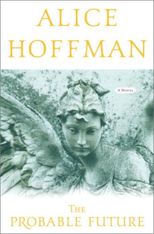 9780385507608: The Probable Future (Hoffman, Alice)