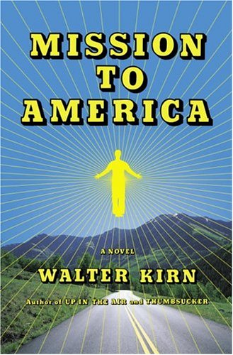 Mission to America: A Novel: Walter Kirn