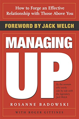 9780385507738: Managing Up: How to Forge an Effective Relationship with Those Above You