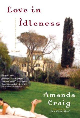 9780385507769: Love in Idleness: A Novel