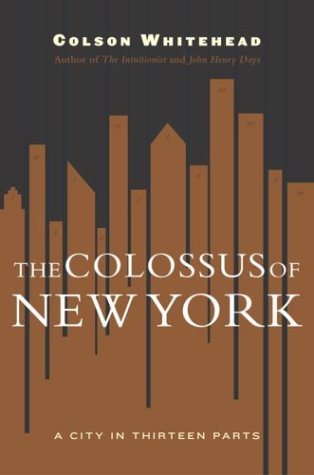 9780385507943: The Colossus of New York: A City in 13 Parts