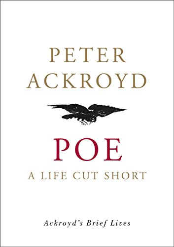9780385508001: Poe: A Life Cut Short (Ackroyd's Brief Lives)