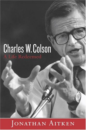 9780385508117: Charles W. Colson: A Life Redeemed