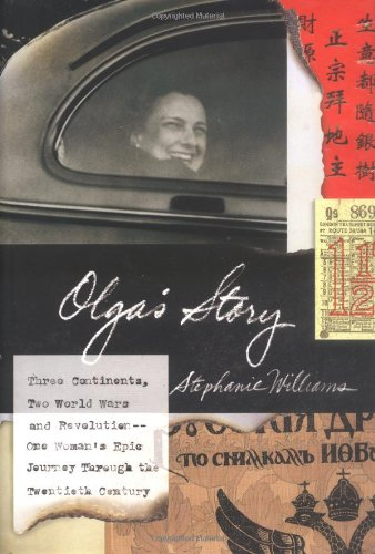 9780385508513: Olga's Story: Three Continents, Two World Wars and Revolution--One Woman's Epic Journey Through the Twentieth Century