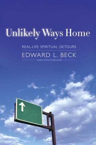 9780385508582: Unlikely Ways Home: Real Life Spiritual Detours