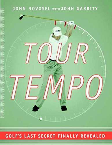 Tour Tempo: Golf's Last Secret Finally Revealed [With Instructional CDROM]: Novosel, John; ...
