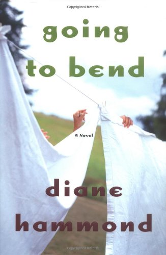 Going to Bend: A Novel: Hammond, Diane Coplin;Hammond,