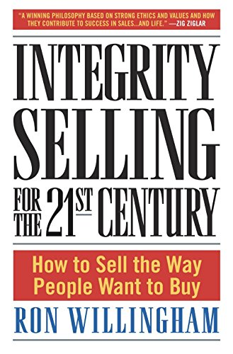 9780385509565: Integrity Selling for the 21st Century: How to Sell the Way People Want to Buy