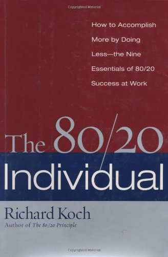 9780385509572: The 80/20 Individual: How to Build on the 20% of What You do Best