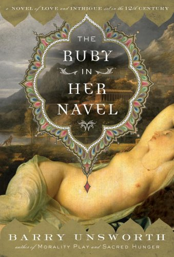 9780385509633: The Ruby in Her Navel: A Novel of Love and Intrigue in the 12th Century