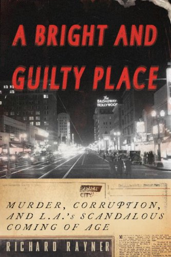 9780385509701: A Bright and Guilty Place: Murder, Corruption, and L.A.'s Scandalous Coming of Age