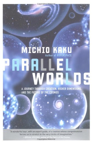 9780385509862: Parallel Worlds: A Journey Through Creation, Higher Dimmensions, and the Future of the Cosmos
