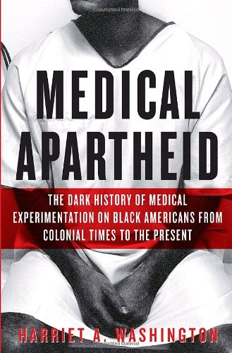 9780385509930: Medical Apartheid: The Dark History of Medical Experimentation on Black Americans from Colonial Times to the Present