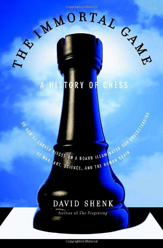 9780385510103: The Immortal Game: A History of Chess & Its Consequences