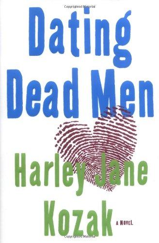 Dating Dead Men: Kozak, Harley Jane
