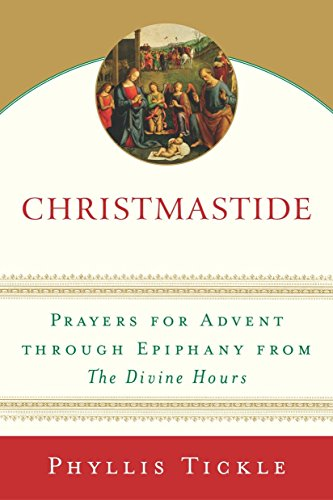 9780385510264: Christmastide: Prayers for Advent Through Epiphany from the Divine Hours