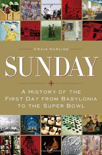 9780385510394: Sunday: A History of the First Day from Babylonia to the Super Bowl