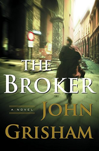 The Broker: A Novel: Grisham, John