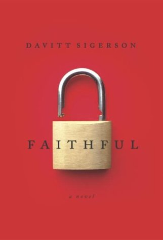 FAITHFUL: A Novel: Sigerson, Davitt