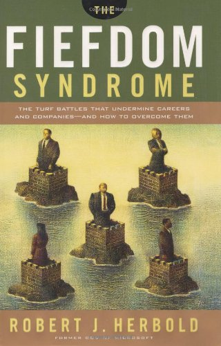 9780385510677: The Fiefdom Syndrome: The Turf Battles That Undermine Careers and Companies - And How to Overcome Them