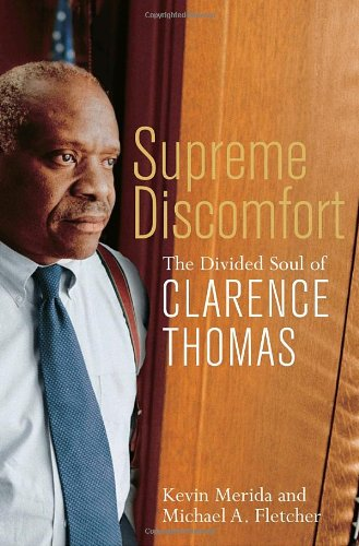 Supreme Discomfort: The Divided Soul of Clarence Thomas (9780385510806) by Kevin Merida; Michael Fletcher