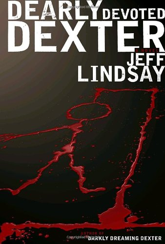 Dearly Devoted Dexter ARC: Lindsay, Jeff