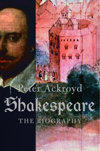 Shakespeare: The Biography: Peter Ackroyd