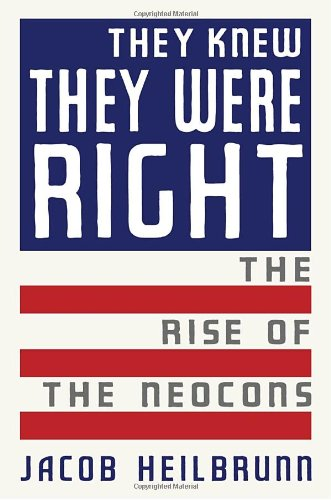 9780385511810: They Knew They Were Right: The Rise of the Neocons