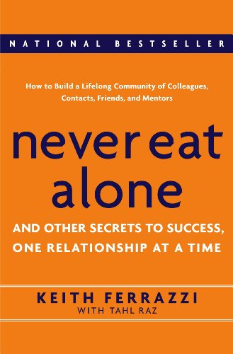 9780385512053: Never Eat Alone: And Other Secrets to Success, One Relationship at a Time